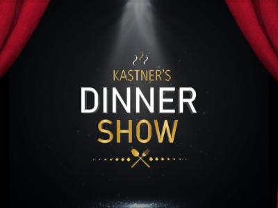 Kastner's Dinner Show